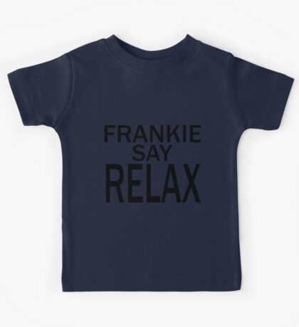 Frankie Say RELAX - BLK Kids Tee