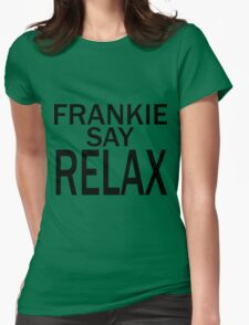 Frankie Say RELAX - BLK Womens Fitted T-Shirt