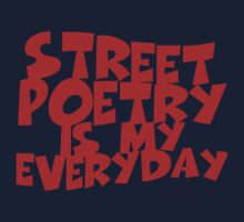 Street Poetry Is My Everyday One Piece - Short Sleeve