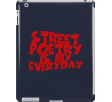Street Poetry Is My Everyday iPad Case/Skin