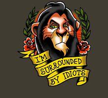 I'm Surrounded by Idiots Unisex T-Shirt