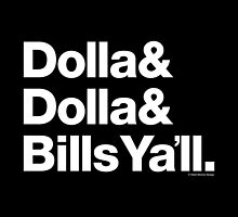 Dolla Dolla Bills Eastbound & Down Helvetica Ampersand Products by juk3box