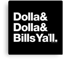 Dolla Dolla Bills Eastbound & Down Helvetica Ampersand Products Canvas Print