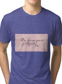Forever Yours faithfully calligraphy art Tri-blend T-Shirt