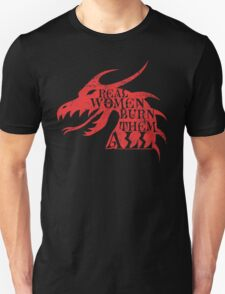 Real Women Burn Them All Unisex T-Shirt
