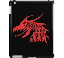 Real Women Burn Them All iPad Case/Skin