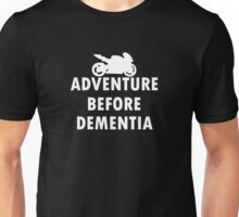 Ride Adventure Before Dementia Unisex T-Shirt