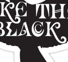 Real Men Take the Black Sticker