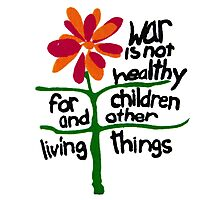War is NOT Healthy Photographic Print