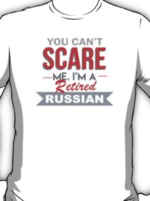 You Can't Scare Me I'm A Retired Russian - Unisex Tshirt T-Shirt