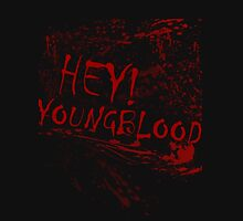 Hey! Youngblood Unisex T-Shirt