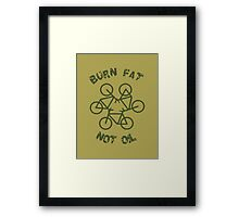 Burn Fat Not Oil - Recycle Framed Print