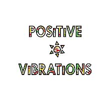 Positive Vibrations (for light backgrounds) Photographic Print