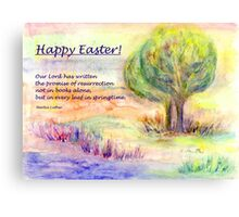 "Easter Greetings  ""Promise of Resurrection"" Canvas Print"