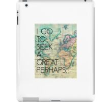 I go to seek a great perhaps. John Green Quote iPad Case/Skin