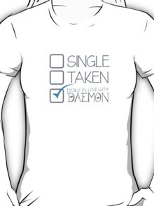SINGLE TAKEN Madly in love with DAEMON T-Shirt