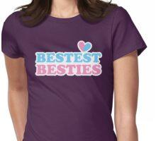 BESTEST BESTIES (best friends) Womens Fitted T-Shirt