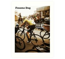 Froome Dog Art Print
