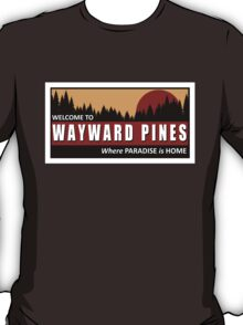 Welcome to Wayward Pines T-Shirt