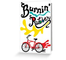 Burnin' Rubber ll - card Greeting Card