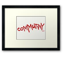 Welcome to Commutiny Framed Print