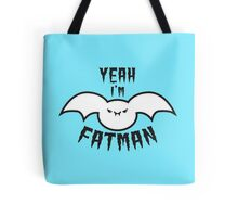 YEAH! I'm FATMAN Tote Bag
