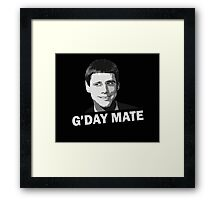 Funny Dumb and Dumber Gday Mate  Framed Print