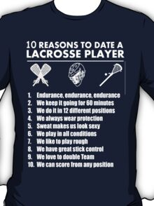 10 Reasons To Date A  Lacrosse Player - Tshirts T-Shirt