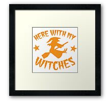 Here with my WITCHES awesome HALLOWEEN design Framed Print