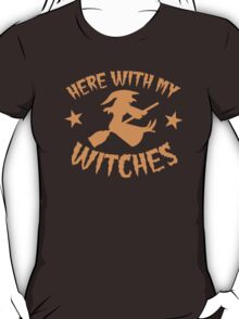 Here with my WITCHES awesome HALLOWEEN design T-Shirt