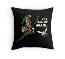 Say Listen Again Throw Pillow
