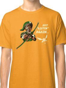 Say Listen Again Classic T-Shirt