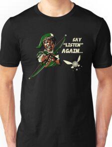 Say Listen Again Unisex T-Shirt