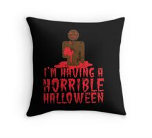 I'm having a HORRIBLE HALLOWEEN with zombie guy distressed Throw Pillow