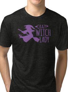 Crazy Witch Lady  Tri-blend T-Shirt