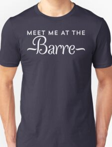 Meet Me At The Barre Ballet T Shirt T-Shirt