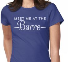 Meet Me At The Barre Ballet T Shirt Womens Fitted T-Shirt
