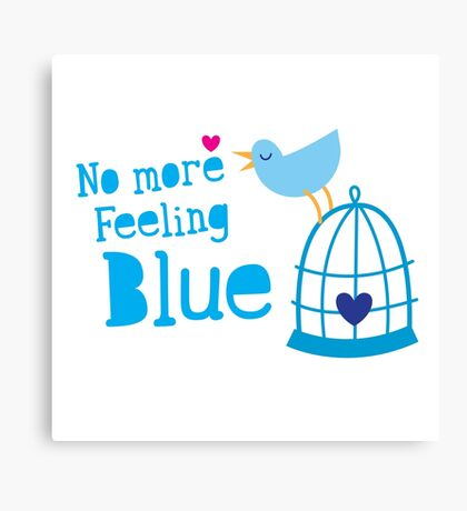 No more feeling blue with cute little bluebird singing Canvas Print