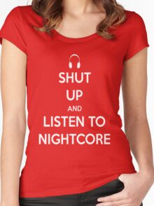 Shut Up and Listen to Nightcore Women's Fitted Scoop T-Shirt