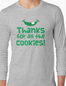 Thanks for all the cookies Long Sleeve T-Shirt
