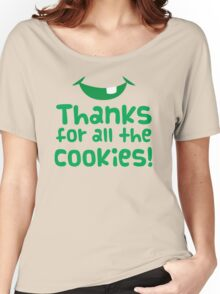 Thanks for all the cookies Women's Relaxed Fit T-Shirt
