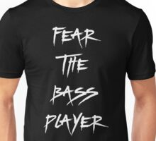 Fear The Bass Player T Shirt Unisex T-Shirt