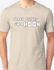 'Tracy Thinks I'm a Hoon' - ACA Tracy Grimshaw Gag sticker / Tee - White Unisex T-Shirt
