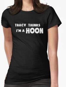 'Tracy Thinks I'm a Hoon' - ACA Tracy Grimshaw Gag sticker / Tee - White Womens Fitted T-Shirt