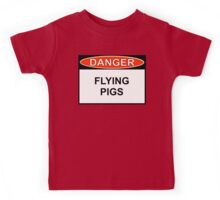 Danger - Flying Pigs Kids Tee