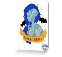 Vampire Queen! Greeting Card