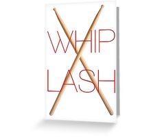 Whiplash  Greeting Card