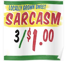 Locally Grown Sweet Sarcasm Poster