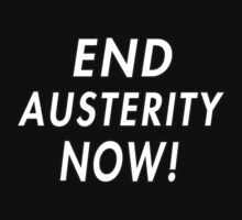 End Austerity Now! (Campaign) by FAdesigns