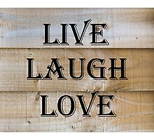 Laugh, Live, Love Quote Photographic Print